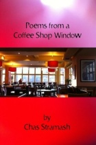 Poems from a Coffee Shop Window by Chas Stramash